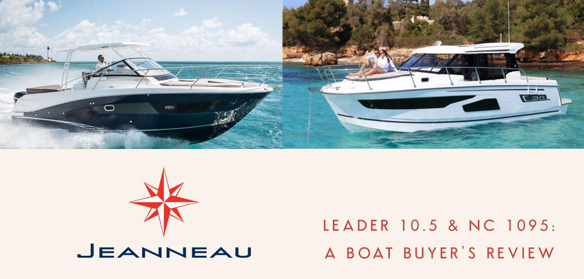 Review of Jeanneau Leader 10.5 and NC 1095 from a boat buyer's perspective