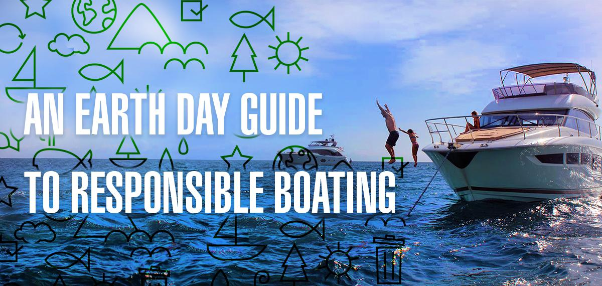 An Earth Day Guide to Responsible Boating