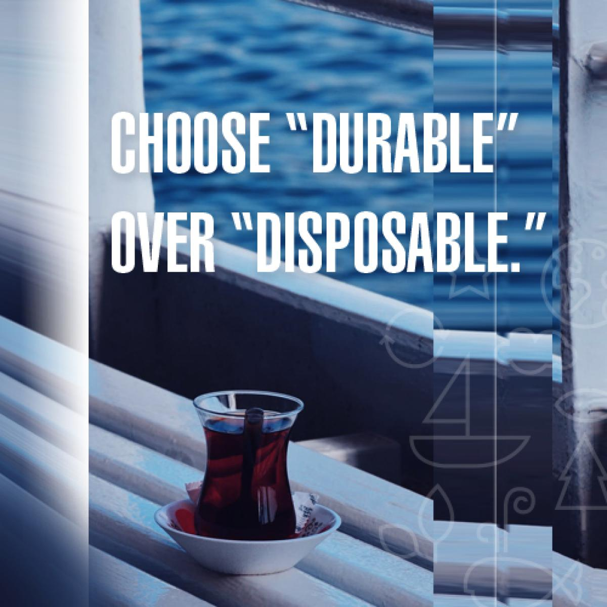 Image 0504: Choose durable over disposable