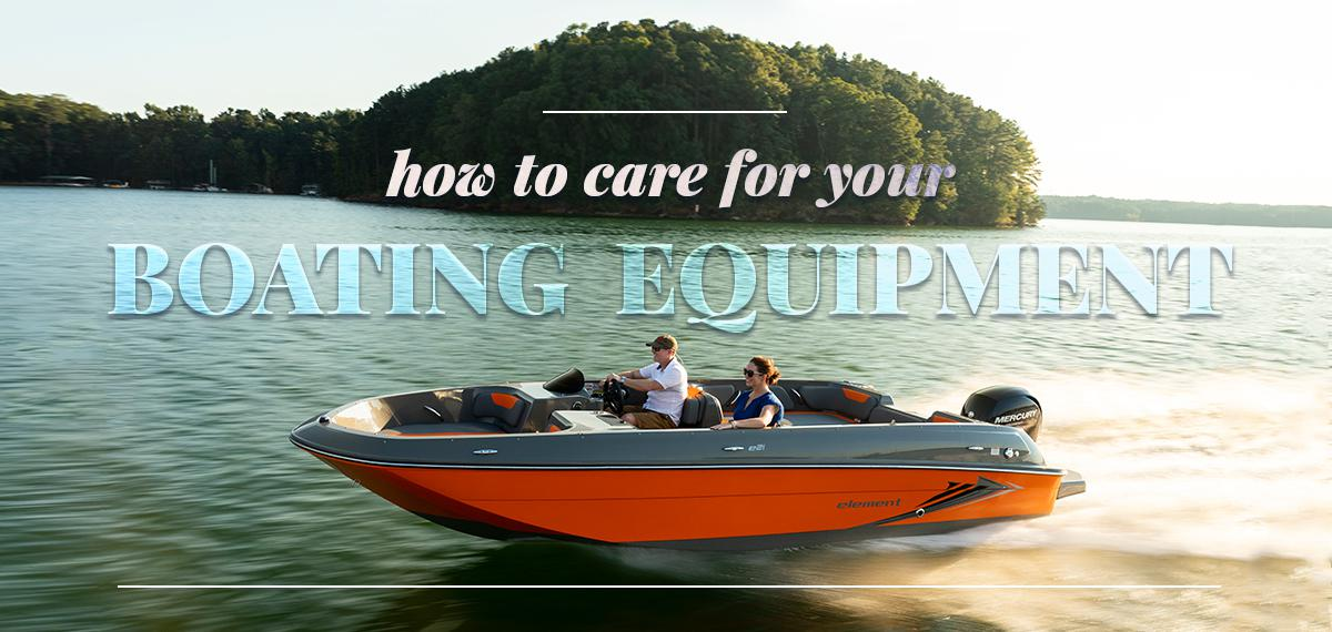 How to care for your boating equipment