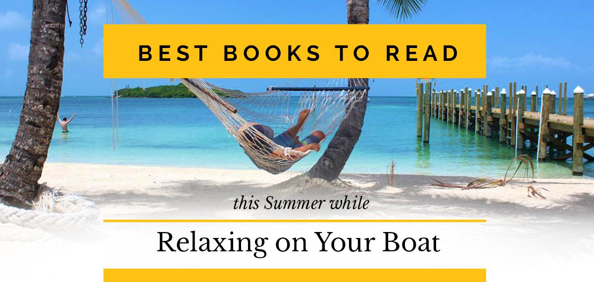 The Best Books to Read this Summer While Relaxing on Your Boat
