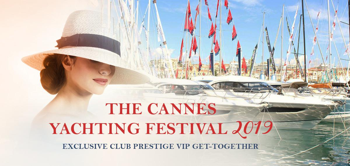 The Cannes Yachting Festival 2019: An Exclusive Club Prestige VIP Get-Together