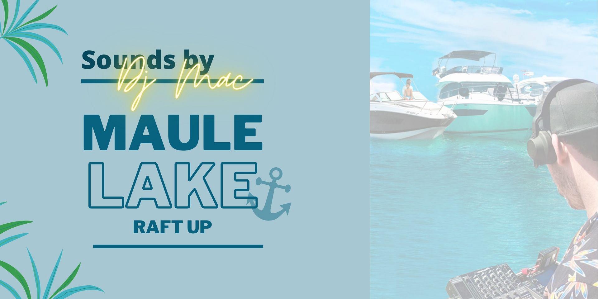 MAULE LAKE RAFT UP