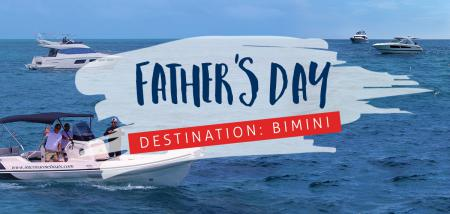 Celebrate Dad's Special Day with a Weekend Escapade to Bimini