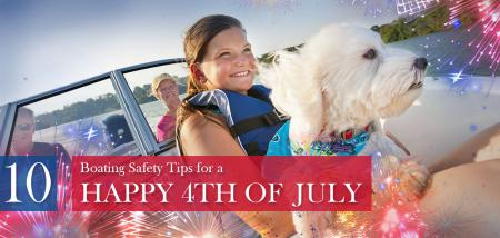10 Boating Safety Tips for a Happy 4th of July