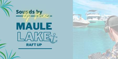MAULE LAKE RAFT UP